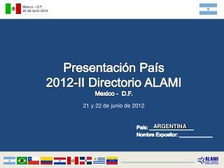 Presentación  País 2012-II  Directorio  ALAMI Mexico -  D.F. 9 de  Junio  2012