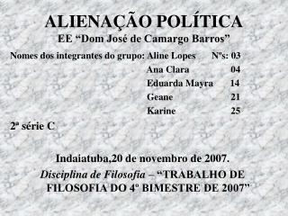 """ALIENAÇÃO POLÍTICA EE """"Dom José de Camargo Barros"""""""