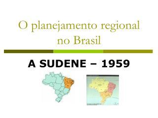 O planejamento regional no Brasil