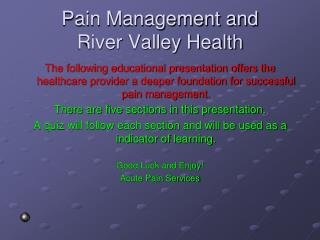 Pain Management and  River Valley Health