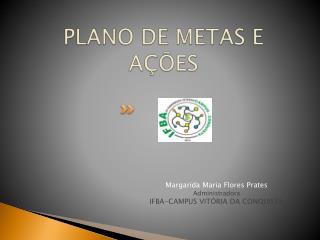 PLANO DE METAS E AÇÕES