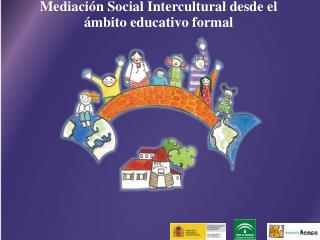 Mediación Social Intercultural desde el ámbito educativo formal