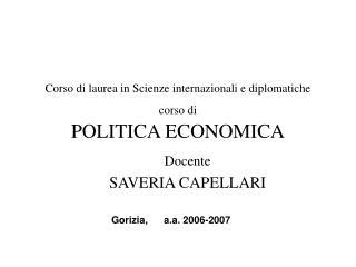 Corso di laurea in Scienze internazionali e diplomatiche  corso di  POLITICA ECONOMICA