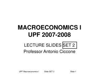 MACROECONOMICS I UPF 2007-2008
