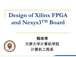 Design of Xilinx FPGA and Nexys3 TM  Board