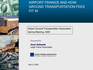 AIRPORT FINANCE AND HOW GROUND TRANSPORTATION FEES FIT IN