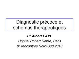 Diagnostic précoce et schémas thérapeutiques