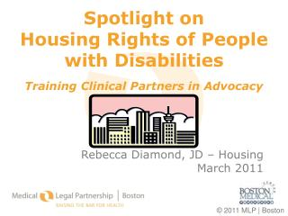 Spotlight on Housing Rights of People with Disabilities Training Clinical Partners in Advocacy