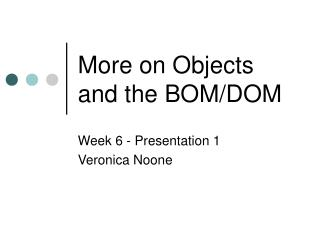 More on Objects and the BOM/DOM