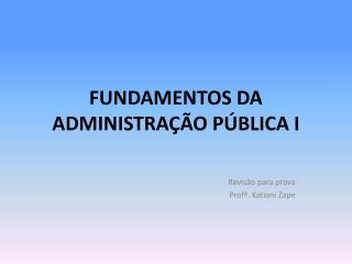 FUNDAMENTOS DA ADMINISTRAÇÃO PÚBLICA I