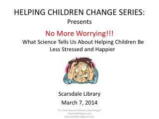 HELPING CHILDREN CHANGE SERIES:  Presents