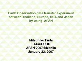 Earth Observation data transfer experiment between Thailand, Europe, USA and Japan  by using  APAN