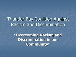 Thunder Bay Coalition Against Racism and Discrimination