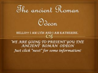 T he  ancient Roman Odeon