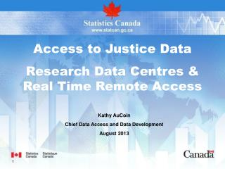 Access to Justice Data  Research Data Centres & Real Time Remote Access
