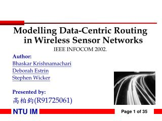 Modelling Data-Centric Routing in Wireless Sensor Networks IEEE INFOCOM 2002. Author: