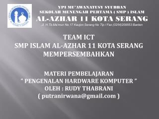 YPI MU'AWANATUSY SYUBBAN SEKOLAH MENENGAH PERTAMA ( SMP ) ISLAM AL-AZHAR 11 KOTA SERANG
