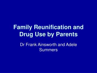 Family Reunification and Drug Use by Parents