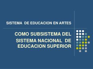 SISTEMA  DE EDUCACION EN ARTES