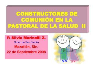 CONSTRUCTORES DE COMUNIÓN EN LA PASTORAL DE LA SALUD  II