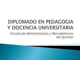 DIPLOMADO EN PEDAGOGIA Y DOCENCIA UNIVERSITARIA