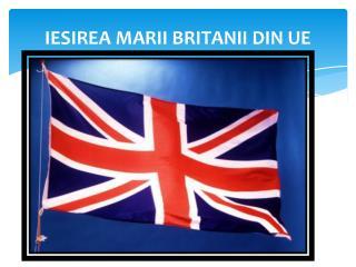 IESIREA MARII  BRITANII  DIN UE