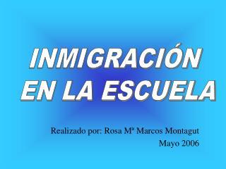 Realizado por: Rosa Mª Marcos Montagut Mayo 2006