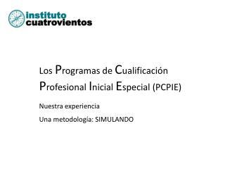 Los  P rogramas de  C ualificación  P rofesional  I nicial  E special (PCPIE)