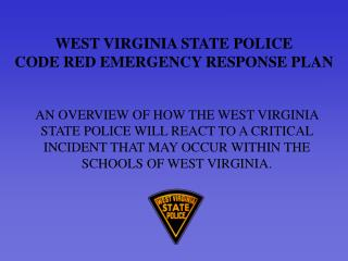 WEST VIRGINIA STATE POLICE CODE RED EMERGENCY RESPONSE PLAN