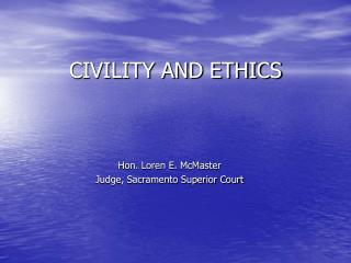 CIVILITY AND ETHICS