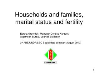 Households and families, marital status and fertility