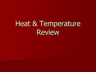 Heat & Temperature Review