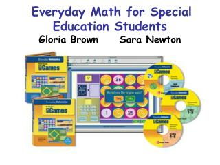 Everyday Math for Special Education Students Gloria Brown     Sara Newton