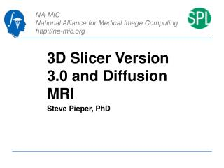 3D Slicer Version 3.0 and Diffusion MRI