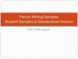 French Writing Samples Student Samples & Standardized Rubrics