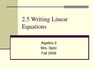 2.5 Writing Linear Equations