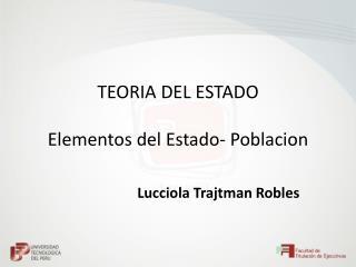 TEORIA DEL  ESTADO Elementos  del Estado-  Poblacion