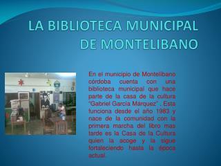 LA BIBLIOTECA MUNICIPAL DE  MONTELIBANO