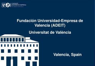 ADEIT � FUNDACI�N UNIVERSIDAD-EMPRESA DE VALENCIA