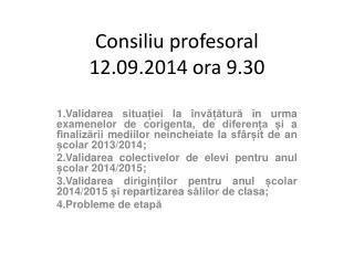 Consili u  profesoral  12.09.2014 ora 9.30
