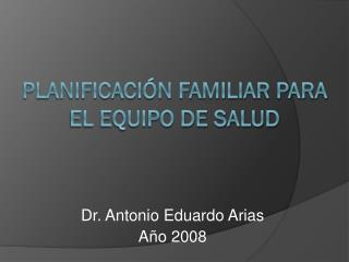 PLANIFICACIÓN FAMILIAR PARA EL EQUIPO DE SALUD