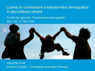 Luarea  în considerare a transformării demografice în dezvoltarea urbană