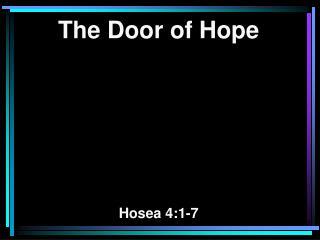 The Door of Hope Hosea 4:1-7