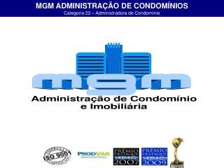 MGM ADMINISTRAÇÃO DE CONDOMÍNIOS Categoria 22 – Administradora de Condomínio