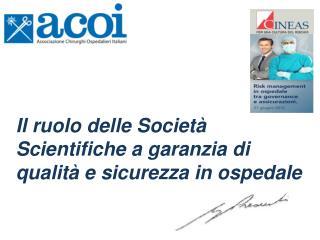 Il ruolo delle Società Scientifiche a garanzia di qualità e sicurezza in ospedale