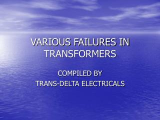 VARIOUS FAILURES IN TRANSFORMERS