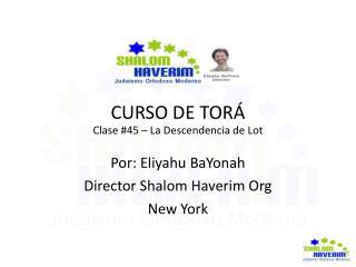 CURSO DE TORÁ  Clase #45 – La Descendencia de Lot