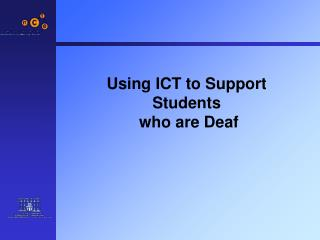 Using ICT to Support Students  who are Deaf