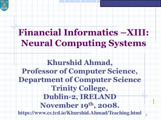 Financial Informatics –XIII: Neural Computing Systems
