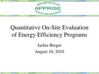 Quantitative On-Site Evaluation of Energy Efficiency Programs